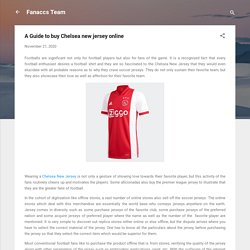 A Guide to buy Chelsea new jersey online