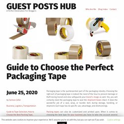 Guide to Choose the Perfect Packaging Tape