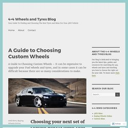 A Guide to Choosing Custom Wheels – 4×4 Wheels and Tyres Blog