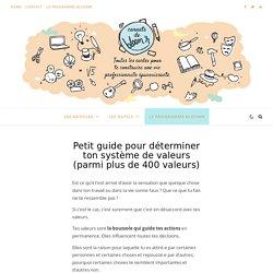 Un guide pour clarifier ses valeurs (inclus: une liste de + 400 valeurs)