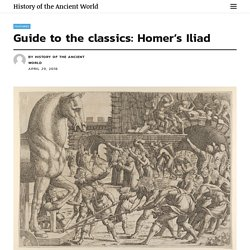 Guide to the classics: Homer's Iliad - History of the Ancient World