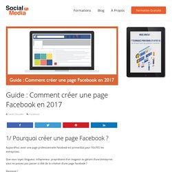 Guide : Comment créer une page Facebook en 2017 - Social Media Pro