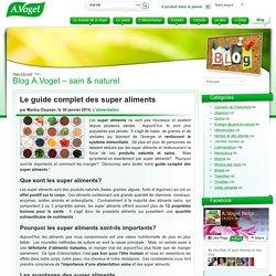 Le guide complet des super aliments - Blog A.Vogel - sain & naturel
