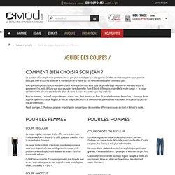 Guide des coupes de jeans homme & femme - C-Mod