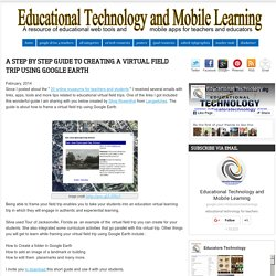 A Step by Step Guide to Creating A Virtual Field Trip Using Google Earth