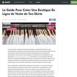 Le Guide Pour Créer Une Boutique En Ligne de Vente de Tee-Shirts