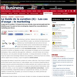 Le Guide de la curation (6) - Les cas d'usage : le marketing