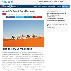 A Guide To Desert Tours Marrakech