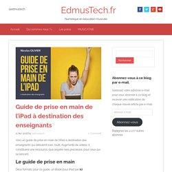 Mini-guide de prise en main de l'iPad à destination des enseignants