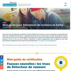 Mini-guide pour Détecteurs de rumeurs en herbe