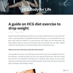 A guide on HCG diet exercise to drop weight