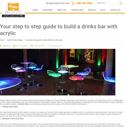 Your Step To Step Guide To Build A Drinks Bar With Acrylic