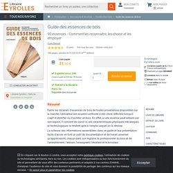 Guide des essences de bois - Yves Benoit - 4ème édition