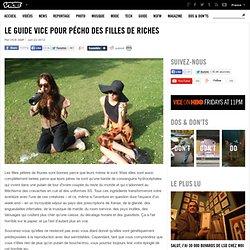 Le guide VICE pour pécho des filles de riches