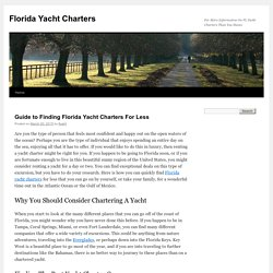 Guide to Finding Florida Yacht Charters For Less