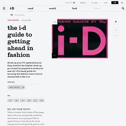 the i-D guide to getting ahead in fashion