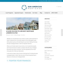 A Guide on How to Hire Best Mortgage Lenders in Utah