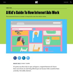 A Kid's Guide To How Internet Ads Work