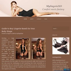 Guide to Buy Lingerie Based On Your Body Shape – MyLingerieXO