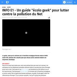 """INFO E1 - Un guide """"écolo geek"""" pour lutter contre la pollution du Net"""