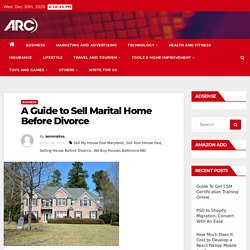 A Guide to Sell Marital Home Before Divorce -