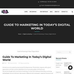 Guide To Marketing In Today's Digital World - Digital Marketing Lahore