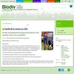 Le Guide de la nature en ville- Biodiv'ille