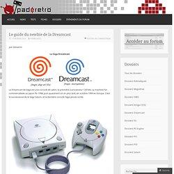 Le guide du newbie de la Dreamcast