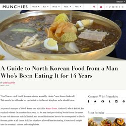 A Guide to North Korean Food from a Man Who's Been Eating It for 14 Years