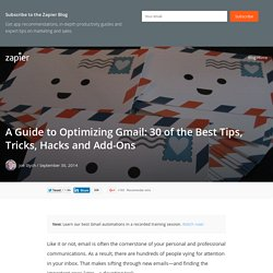 A Guide to Optimizing Gmail: 30 of the Best Tips, Tricks, Hacks and Add-Ons