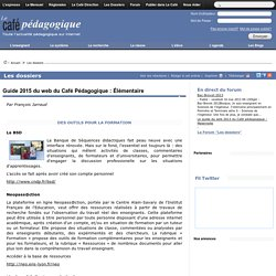 Guide 2015 du web du Café Pédagogique : Élémentaire