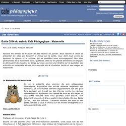 Guide 2014 du web du Café Pédagogique : Maternelle
