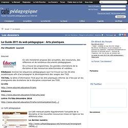 Le Guide 2011 du web pédagogique : Arts plastiques