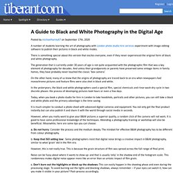 A Guide to Black and White Photography in the Digital Age