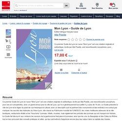 Mon Lyon - Guide de Lyon de Alla Poedie - Livre - Decitre