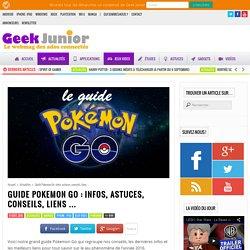 Guide Pokemon Go : infos, astuces, conseils, liens ...