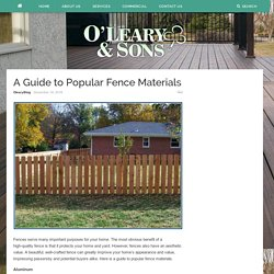 A Guide to Popular Fence Materials – Oleary and Sons