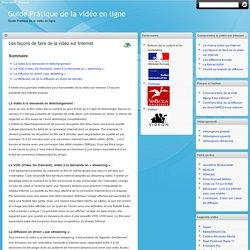 Guide Pratique de la vidéo en ligne - Les façons de faire de la vidéo sur Internet
