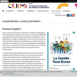 Le guide pratique « La famille Tout-Écran »- CLEMI