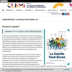 Guide pratique « La famille Tout-Écran »- CLEMI