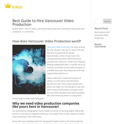 Best Guide to Hire Video Production in Vancouver - Video Kings