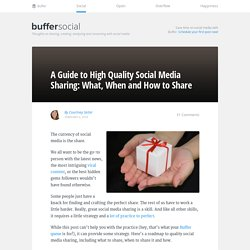 A Guide to Quality Social Media Sharing: What, When and How to Share