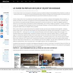 LE GUIDE DU REFLEX 2015 [HS N°25] EST EN KIOSQUE – Actu Live