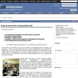 Guide de rentrée 2015 : Documentation-CDI / EMI (mag num).