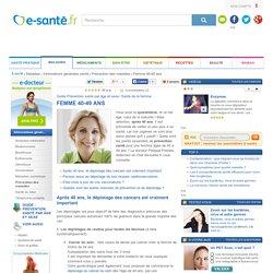 Guide santé : Fiche prévention santé, Femme 40-49 ans, e-sante.fr - Santé de la femme