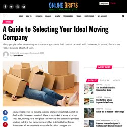 A Guide to Selecting Your Ideal Moving Company