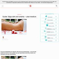 Guide: Slipp värk och smärta – utan medicin