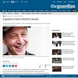 A guide to Steve Reich's music