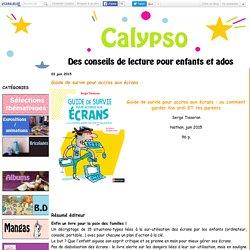 Guide de survie pour accros aux écrans - Calypso