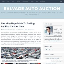 Step-By-Step Guide To Testing Auction Cars for Sale – Salvage Auto Auction